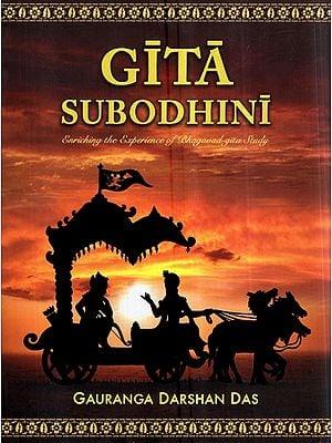 Gita Subodhini- Enriching The Experience of Bhagavad - Gita Study