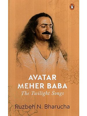Avatar Meher Baba- The Twilight Songs