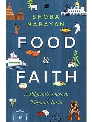 Food and Faith- A Pilgrim's Journey Through India