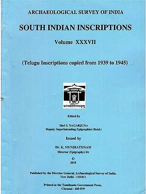 South Indian Inscriptions- Telugu Inscriptions Copied From 1939 to 1945 (Volume XXXVII)