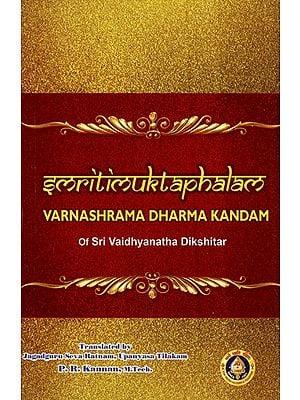 Smritimuktaphalam- Varnashrama Dharma Kandam of Sri Vaidyanatha Dikshitar