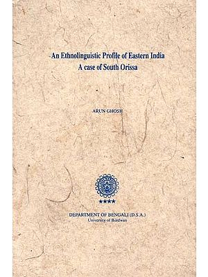 An Ethnolinguistic Profile of Eastern India A Case of South Orissa (An Old Book)