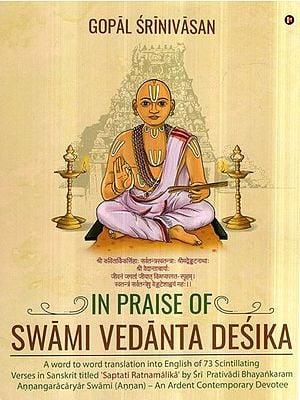 In Praise of Swami Vedanta Desika