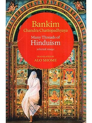 Many Threads of Hinduism- Selected Essays