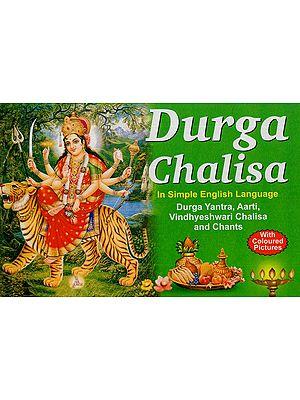 Durga Chalisa- In Simple English Language Durga Yantra, Aarti, Vindhyeshwari Chalisa and Chants