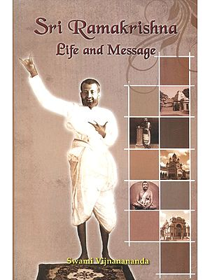 Sri Ramakrishna Life And Message