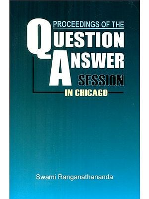 Proceedings Of The Ouestion Answer Session In Chicago (Vivekananda Vedanta Society, Chicago, 1982)