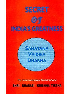 Secret of India's Greatness– Sanatana Vaidika Dharma