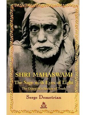 Shri Mahaswami - The Sage With Eyes of Light (The Diary of A Seeker of Truth)