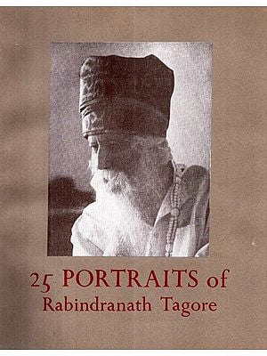 25 Portraits of Rabindranath Tagore (An Old Book)