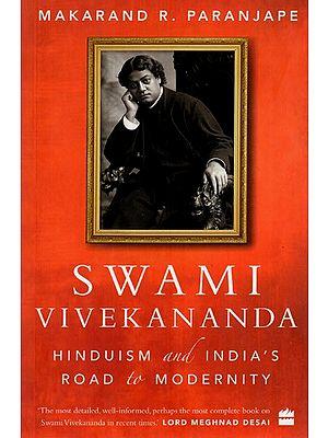 Swami Vivekananda- Hinduism and India's Road to Modernity