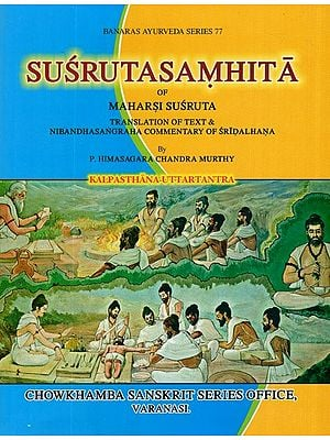 Susruta Samhita of Maharsi Susruta- Translation of Text and Nibandha Sangraha Commentary of Sridalhana (Vol-III)