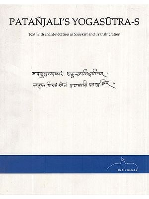 Patanjali's Yogasutra-S- Text With Chant Notaion in Sanskrit and Transliteration