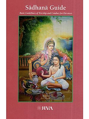 Sadhana Guide (Basic Guidelines of Worship and Conduct for Devotees)