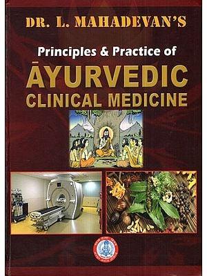 Principles and Practice of Ayurvedic Clinical Medicine (A Big Book)