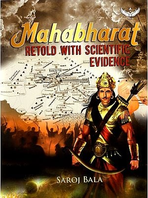 Mahabharat (Retold With Scientific Evidence)