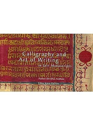 Calligraphy and Art of Writing (In Jain Manuscripts)