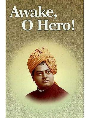 Awake, O Hero !