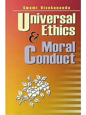 Universal Ethics & Moral Conduct