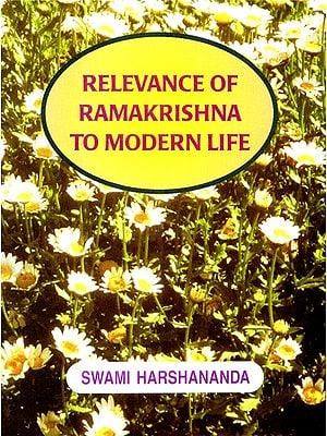 Relevance of Ramakrishna to Modern Life