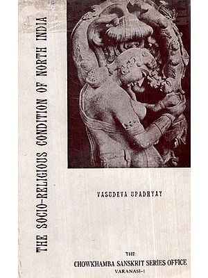 The Socio- Religious Condition of North India (An Old and Rare Book)