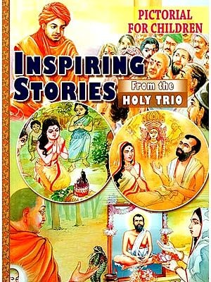 Inspiring Stories From The Holy Trio (Pictorial for Children)