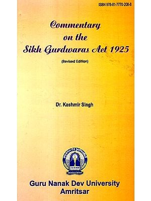 Commentary On The Sikh Gurudwaras Act 1925 (Revised Edition)