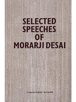 Selected Speeches of Morarji Desai (An Old and Rare Book)