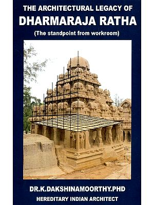 The Architectural Legacy Of Dharmaraja Ratha (The Standpoint From Workroom)