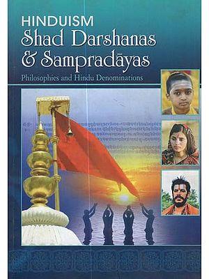 Hinduism Shad Darshanas & Sampradayas (Philosophies and Hindu Denominations)
