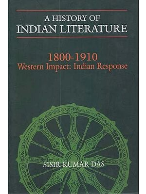 A History of Indian Literature (1800-1910 Western Impact: Indian Response)