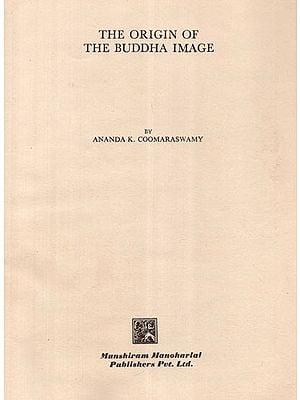 The Origin of the Buddha Image (An Old and Rare Book)