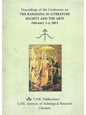 Proceedings of the Conference On- The Ramayana in Literature Society and The Arts (February 1-2, 2013)