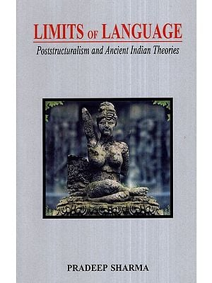 Limits of Language (Poststructuralism and Ancient Indian Theories)