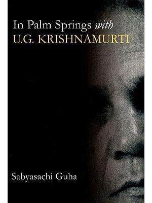In Palm Springs with U.G. Krishnamurti