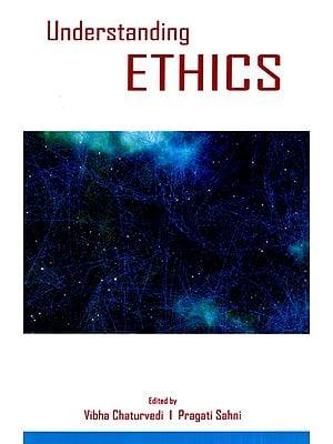 Understanding Ethics