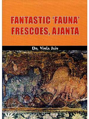 Fantastic ''Fauna'' Frescoes, Ajanta