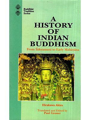 A History of Indian Buddhism (From Sakyamuni to Early Mahayana)