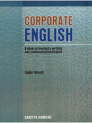 Corporate English (A Book on Business Writing and Communicative English)