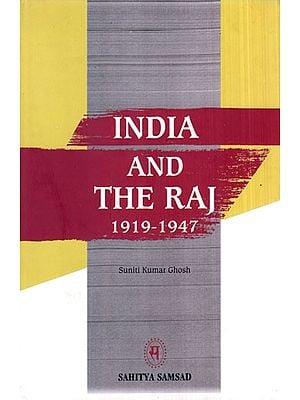 India and The Raj 1919- 1947