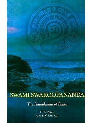 Swami Swaroopananda- The Paramhansa Of Pawas