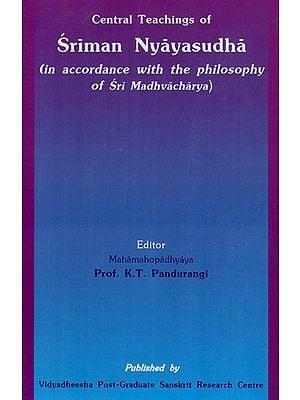 Central Teachings Of Sriman Nyayasudha (In Accordance With The Philosophy Of Sri Madhvacharya)
