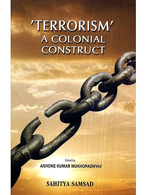 Terrorism (A Colonial Construct)