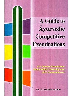 A Guide To Ayurvedic Competitive Examinations (Part-2)