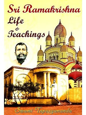 Sri Ramakrishna Life and Teachings