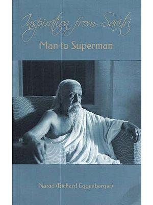 Inspiration From Savitri (Man to Superman)