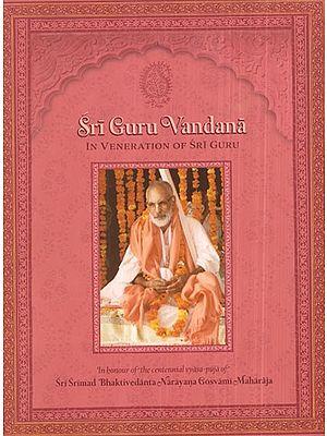 Sri Guru Vandana in Veneration of Sri Guru