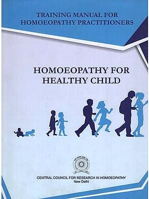Homoeopathy For Healthy Child (Training Manual For Homoeopathy Practitioners)
