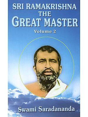 Sri Ramakrishna- The Great Master (Volume- II)