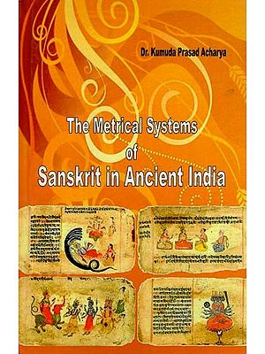 The Metrical Systems of Sanskrit in Ancient India